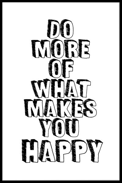 Do More Of What Makes You Happy N02 Poster