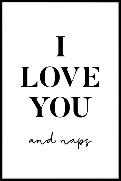 I Love You And Naps Poster