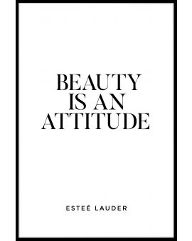 Beauty Is An Attitude Poster