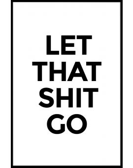 Let That Shit Go Poster